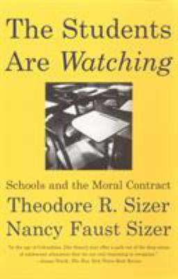 The Students Are Watching: Schools and the Moral Contract 9780807031216