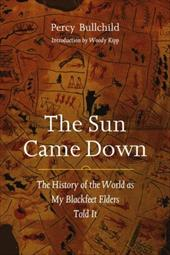 The Sun Came Down: The History of the World as My Blackfeet Elders Told It 3255498