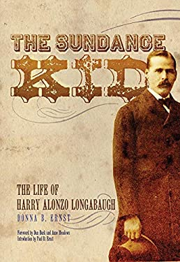 The Sundance Kid: The Life of Harry Alonzo Longabaugh 9780806139821