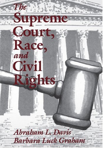 The Supreme Court, Race, and Civil Rights: From Marshall to Rehnquist 9780803972209