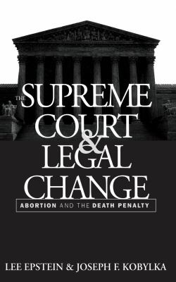 The Supreme Court and Legal Change: Abortion and the Death Penalty 9780807820513