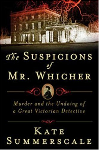 The Suspicions of Mr. Whicher: A Shocking Murder and the Undoing of a Great Victorian Detective 9780802715357
