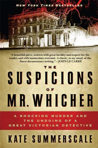 The Suspicions of Mr. Whicher: A Shocking Murder and the Undoing of a Great Victorian Detective 9780802717429