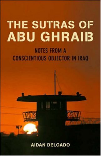The Sutras of Abu Ghraib: Notes from a Conscientious Objector 9780807072707