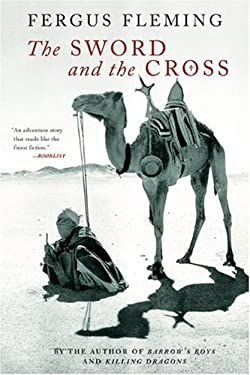 The Sword and the Cross: Two Men and an Empire of Sand 9780802141736