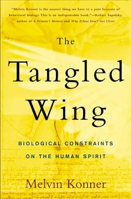 The Tangled Wing: Biological Constraints on the Human Spirit 9780805072792