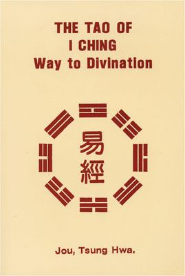 The Tao of I Ching: Way to Divination 9780804814232