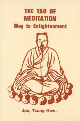 The Tao of Meditation: Way to Enlightenment 9780804814652