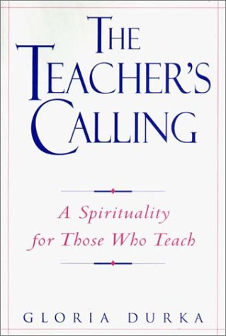 The Teacher's Calling: A Spirituality for Those Who Teach 9780809140626