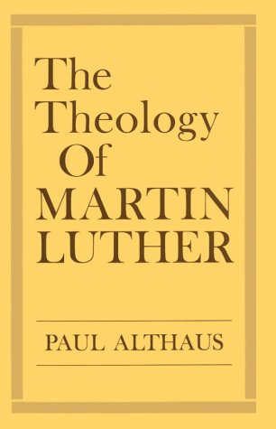 The Theology of Martin Luther 9780800618551
