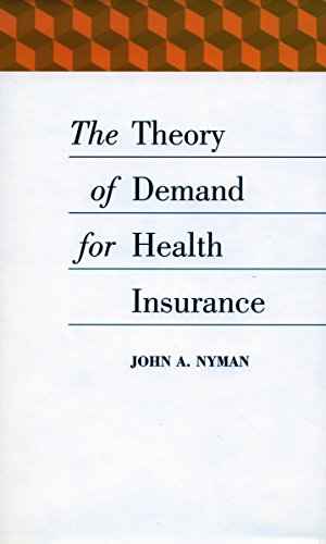 The Theory of Demand for Health Insurance 9780804744881
