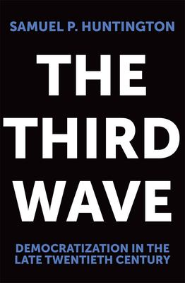 The Third Wave: Democratization in the Late 20th Century 9780806125169