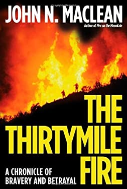 The Thirtymile Fire: A Chronicle of Bravery and Betrayal 9780805075786