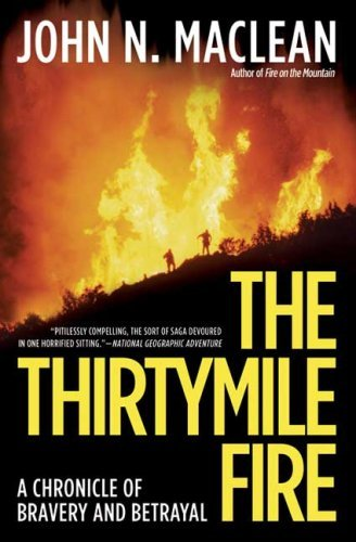 The Thirtymile Fire: A Chronicle of Bravery and Betrayal 9780805083309