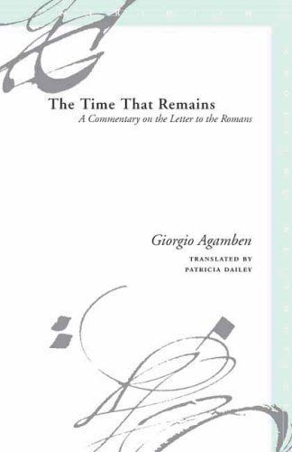 The Time That Remains: A Commentary on the Letter to the Romans 9780804743839