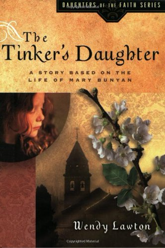 The Tinker's Daughter: Based on the Life of Mary Bunyan