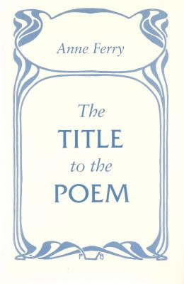 The Title to the Poem 9780804726108