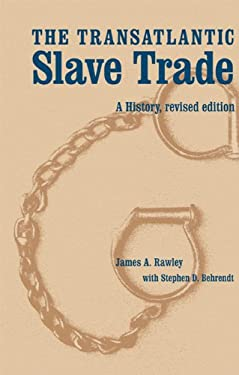 The Transatlantic Slave Trade: A History, Revised Edition 9780803227972