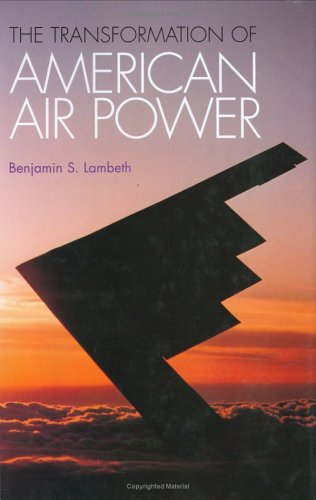 The Transformation of American Air Power 9780801438165