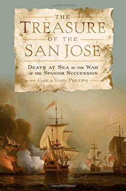 The Treasure of the San Jose: Death at Sea in the War of the Spanish Succession 9780801885808