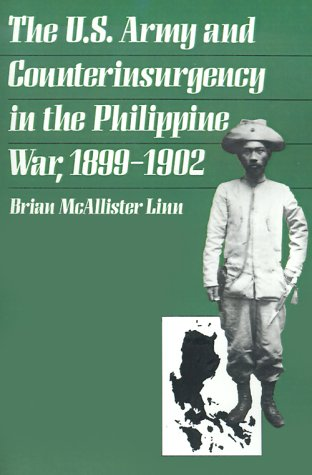 The U.S. Army and Counterinsurgency in the Philippine War, 1899-1902 9780807849484