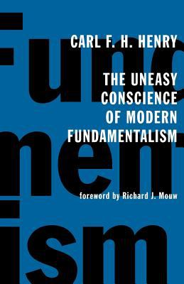 The Uneasy Conscience of Modern Fundamentalism 9780802826619