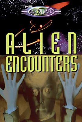 The Unexplained: Alien Encounters 9780806938714