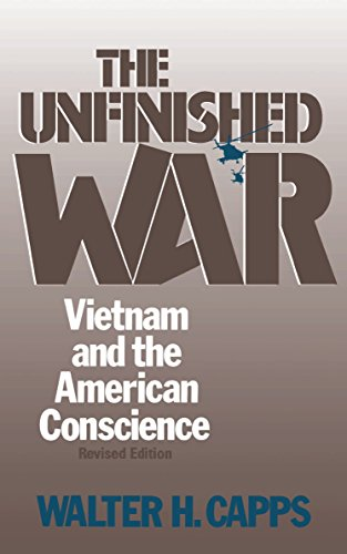 The Unfinished War: Vietnam and the American Conscience 9780807004111