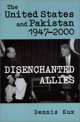 The United States and Pakistan, 1947-2000: Disenchanted Allies 9780801865725