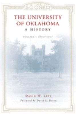 The University of Oklahoma, a History: Volume 1, 1890-1917