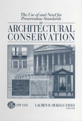 The Use of and Need for Preservation Standards in Architectural Conservation 9780803126060