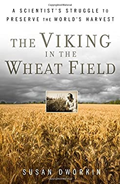 The Viking in the Wheat Field: A Scientist's Struggle to Preserve the World's Harvest 9780802717405