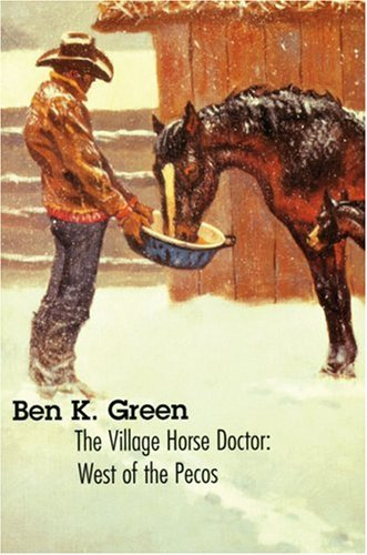 The Village Horse Doctor: West of the Pecos 9780803270909