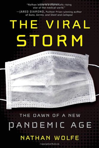 The Viral Storm: The Dawn of a New Pandemic Age 9780805091946