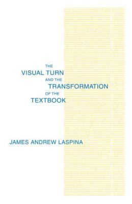 The Visual Turn and the Transformation of the Textbook 9780805827026