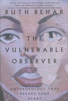 The Vulnerable Observer: Anthropology That Breaks Your Heart 9780807046319