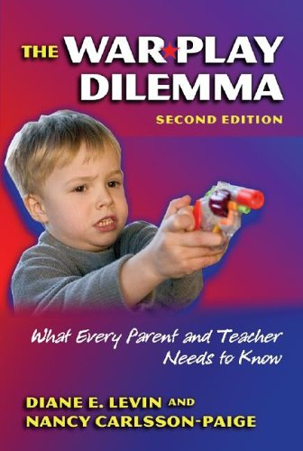 The War Play Dilemma: What Every Parent and Teacher Needs to Know 9780807746387