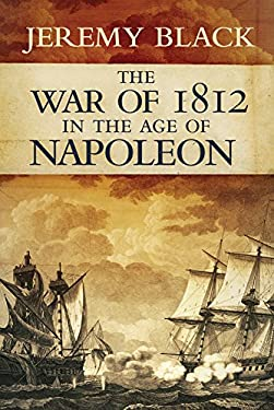 The War of 1812 in the Age of Napoleon 9780806140780