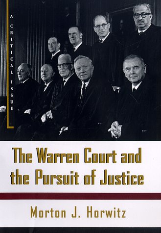The Warren Court and the Pursuit of Justice: A Critical Issue Book 9780809096640