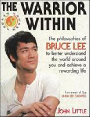 The Warrior Within: The Philosophies of Bruce Lee 9780809231942