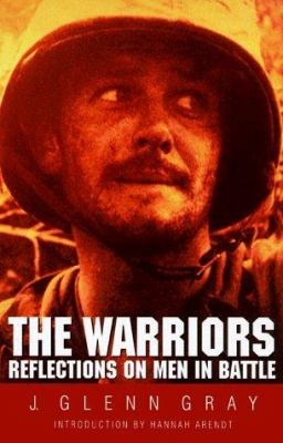 The Warriors: Reflections on Men in Battle 9780803270763
