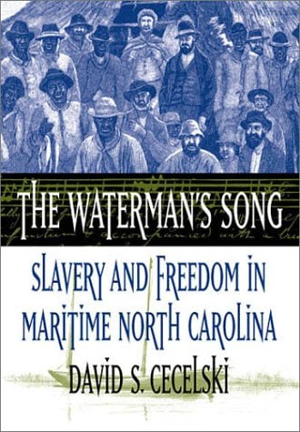 The Waterman's Song: Slavery and Freedom in Maritime North Carolina 9780807849729