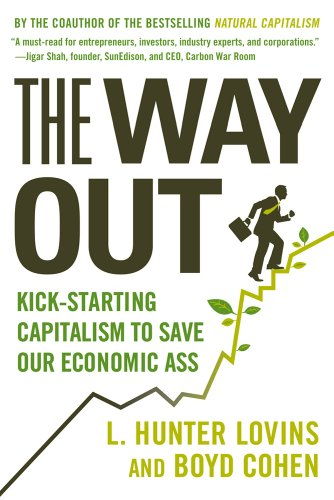 The Way Out: Kick-Starting Capitalism to Save Our Economic Ass 9780809034697