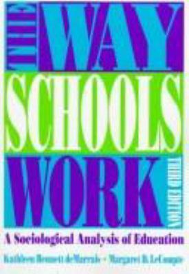 The Way Schools Work: A Sociological Analysis of Education - Demarrais, Kathleen Bennett / Bennett de Marrais, Kathleen / LeCompte, Margaret