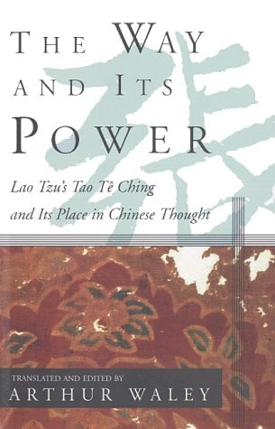 The Way and Its Power: Lao Tzu's Tao Te Ching and Its Place in Chinese Thought 9780802150851