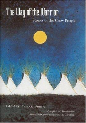 The Way of the Warrior: Stories of the Crow People 9780803235724
