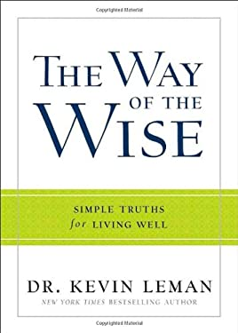 The Way of the Wise: Simple Truths for Living Well 9780800721572