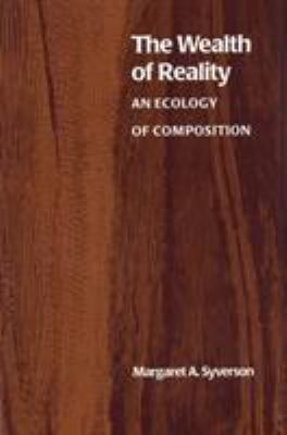 The Wealth of Reality: An Ecology of Composition 9780809322510