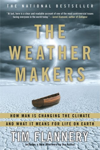 The Weather Makers: How Man Is Changing the Climate and What It Means for Life on Earth 9780802142924