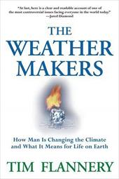 The Weather Makers: How Man Is Changing the Climate and What It Means for Life on Earth 3237529